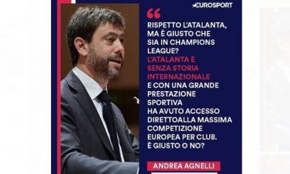 Caro Andrea Agnelli, lo dica adesso se è giusto o no che l'Atalanta sia in Champions League